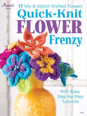 cover image of Quick-Knit Flower Frenzy