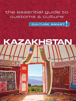 cover image of Kazakhstan--Culture Smart!