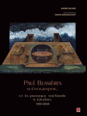 cover image of Paul Bussières scénographe et la pratique théâtrale