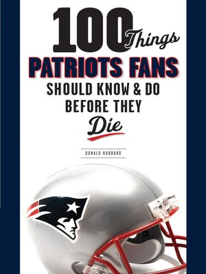 cover image of 100 Things Patriots Fans Should Know & Do Before They Die