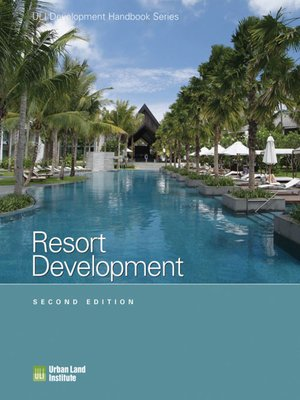 Resort development by adrienne schmitz overdrive - Hotel design planning and development ebook ...