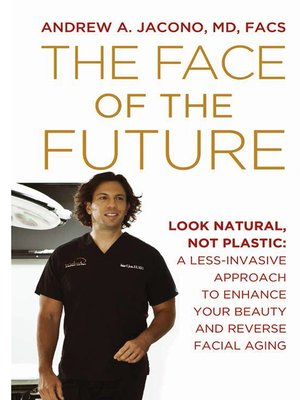 cover image of The Face of the Future:  Look Natural, Not Plastic