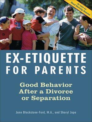 cover image of Ex-Etiquette for Parents