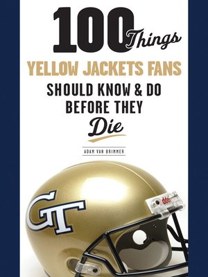 cover image of 100 Things Yellow Jackets Fans Should Know & Do Before They Die
