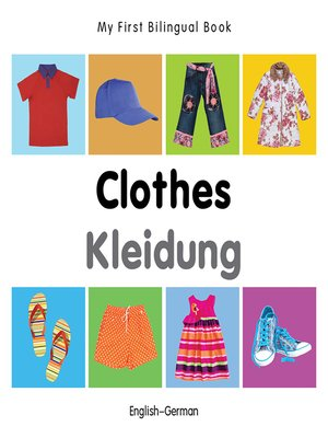 cover image of My First Bilingual Book–Clothes (English–German)
