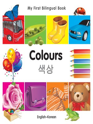 cover image of My First Bilingual Book–Colours (English–Korean)