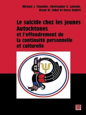 cover image of Le suicide chez les jeunes autochtones et l'effondrement...
