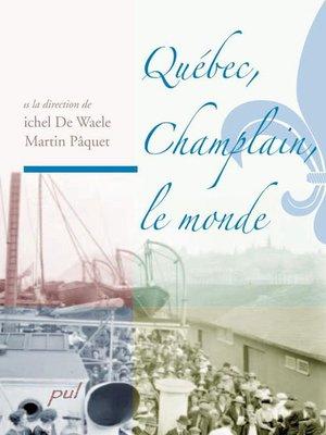 cover image of Québec, Champlain, le monde
