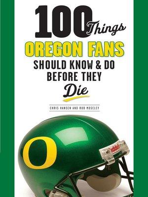 100 thingsfans should knowseries overdrive rakuten 100 things oregon fans should fandeluxe PDF