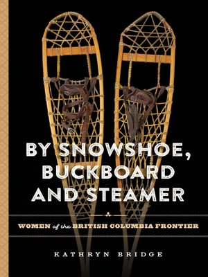 cover image of By Snowshoe, Buckboard and Steamer