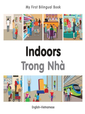 cover image of My First Bilingual Book–Indoors (English–Vietnamese)