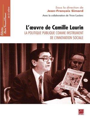 cover image of L'oeuvre de Camille Laurin. La politique publique comme instrument de l'innovation sociale