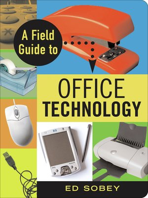 cover image of A Field Guide to Office Technology