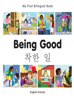 cover image of My First Bilingual Book–Being Good (English–Korean)