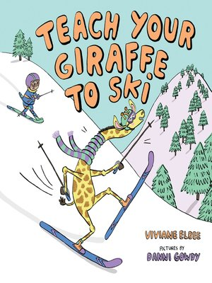 cover image of Teach Your Giraffe to Ski