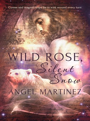 cover image of Wild Rose, Silent Snow