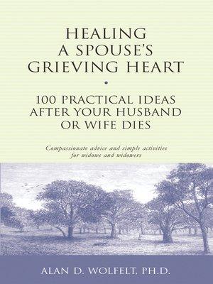 Healing your grieving body by alan d wolfelt overdrive rakuten healing a spouses grieving heart fandeluxe Epub