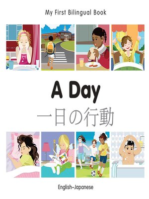 cover image of My First Bilingual Book–A Day (English–Japanese)