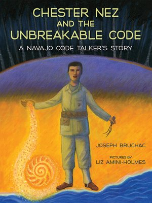 cover image of Chester Nez and the Unbreakable Code