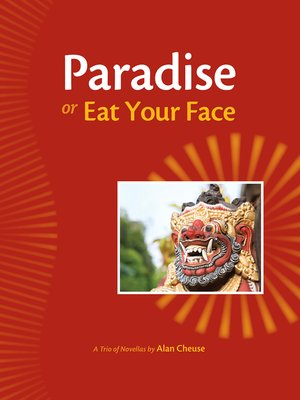 cover image of Paradise, or, Eat Your Face