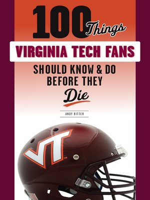 cover image of 100 Things Virginia Tech Fans Should Know & Do Before They Die