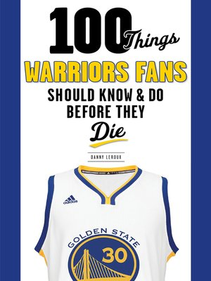 cover image of 100 Things Warriors Fans Should Know & Do Before They Die