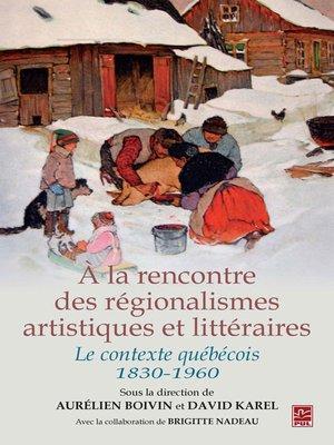 cover image of A la rencontre des régionalismes artistiques et littéraires