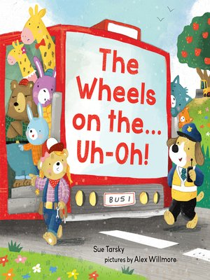 cover image of The Wheels on the...Uh-Oh!