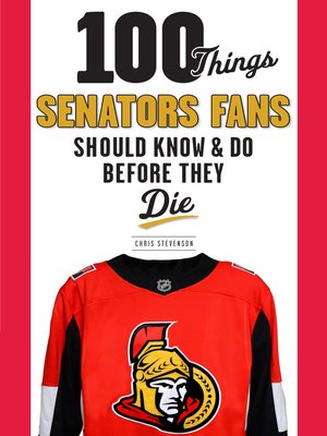 cover image of 100 Things Senators Fans Should Know & Do Before They Die