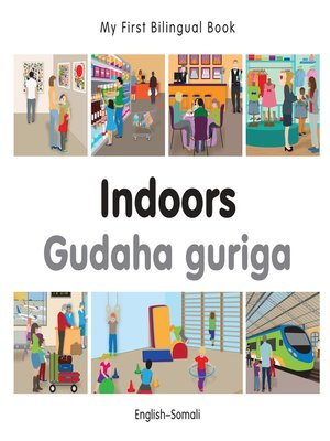 cover image of My First Bilingual Book–Indoors (English–Somali)