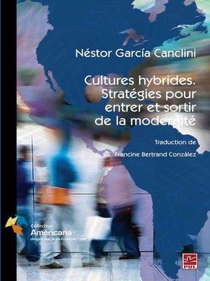 cover image of Cultures hybrides. Stratégies pour entrer et sortir de la modernité