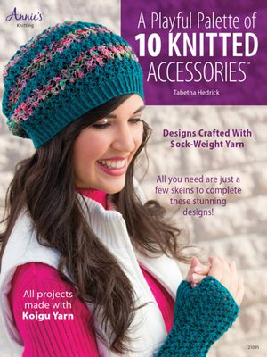 cover image of A Playful Palette of 10 Knitted Accessories