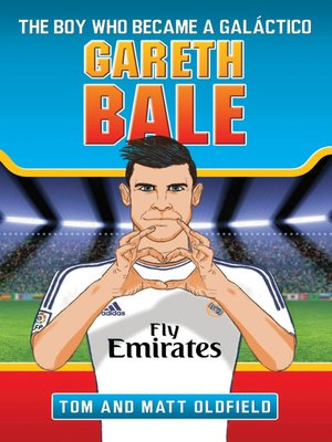 cover image of Gareth Bale--The Boy Who Became a Galactico