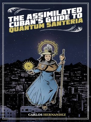 cover image of Assimilated Cuban's Guide to Quantum Santeria