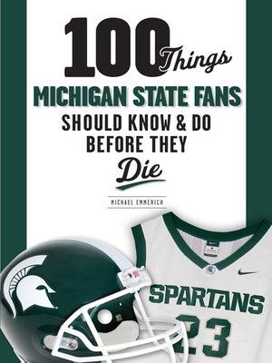 cover image of 100 Things Michigan State Fans Should Know & Do Before They Die