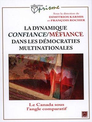 cover image of Dynamique confiance-méfiance dans les démocraties multina.
