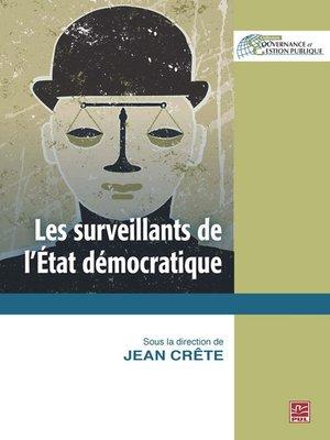 cover image of Les surveillants de l'État démocratique