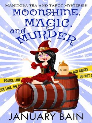 cover image of Moonshine, Magic & Murder