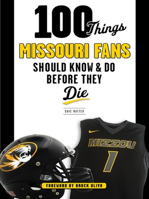 cover image of 100 Things Missouri Fans Should Know and Do Before They Die