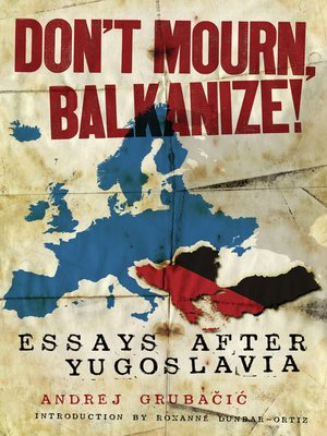 cover image of Don't Mourn, Balkanize!