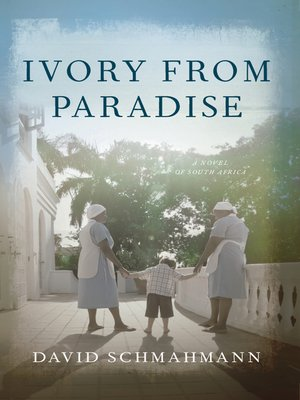 cover image of Ivory From Paradise