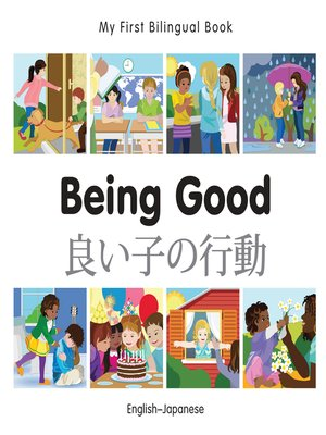 cover image of My First Bilingual Book–Being Good (English–Japanese)