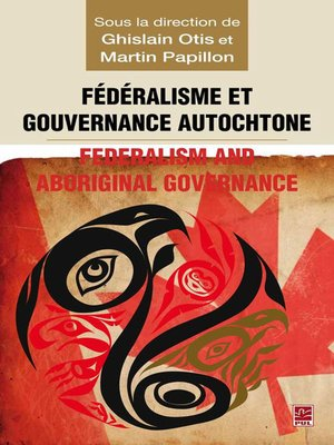 cover image of Fédéralisme et gouvernance autochtone/Federalism and Indi...