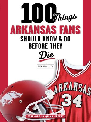 cover image of 100 Things Arkansas Fans Should Know & Do Before They Die
