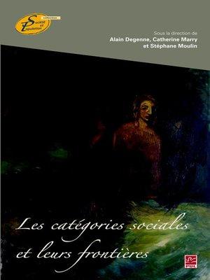 cover image of Les catégories sociales et leurs frontières