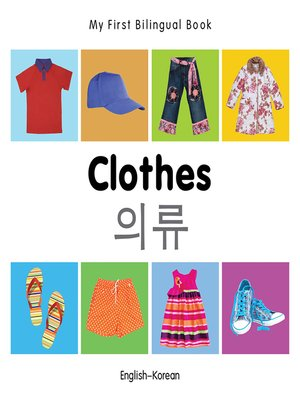 cover image of My First Bilingual Book–Clothes (English–Korean)