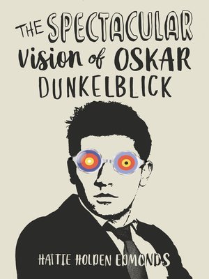 cover image of The Spectacular Vision of Oskar Dunkelblick