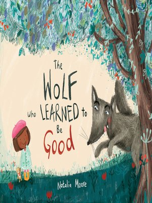 cover image of The Wolf Who Learned to Be Good