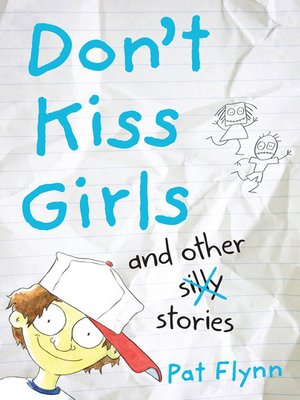 cover image of Don't Kiss Girls and Other Silly Stories
