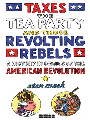 cover image of Taxes, the Tea Party, and Those Revolting Rebels
